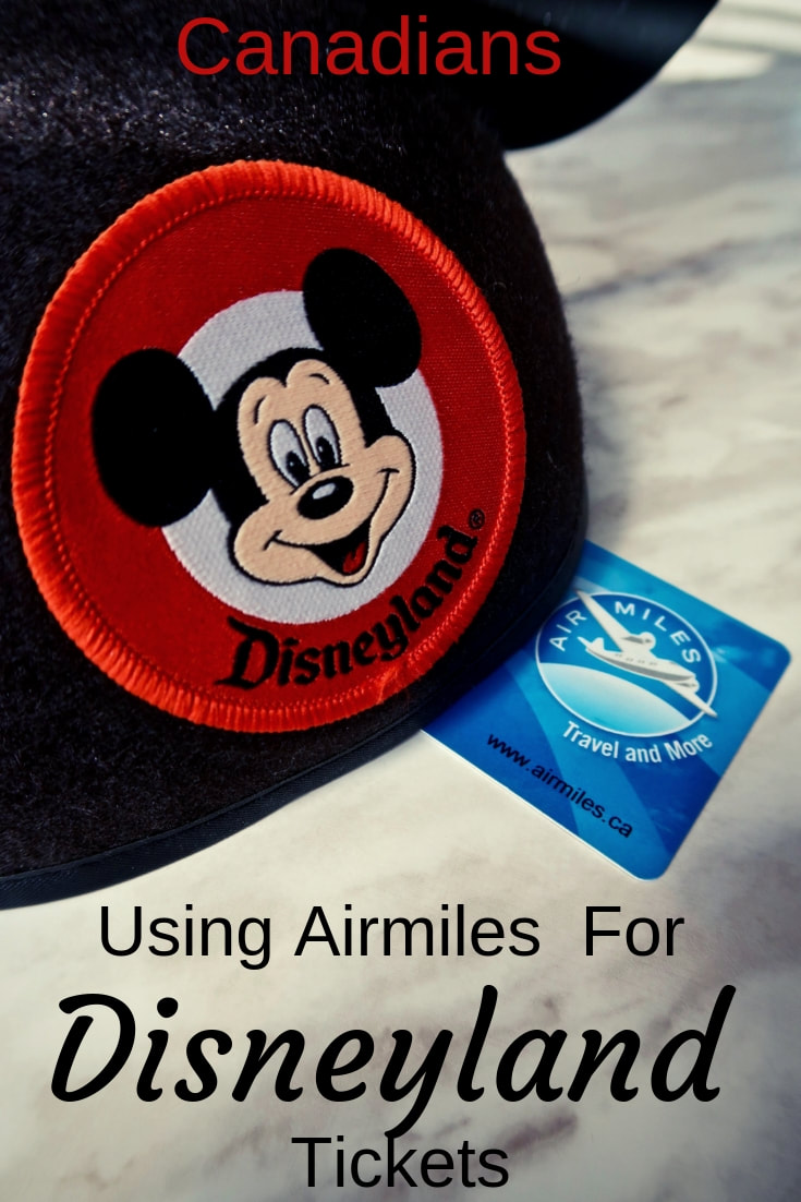 Using Airmiles to buy your Disneyland Tickets-- For Canadians only