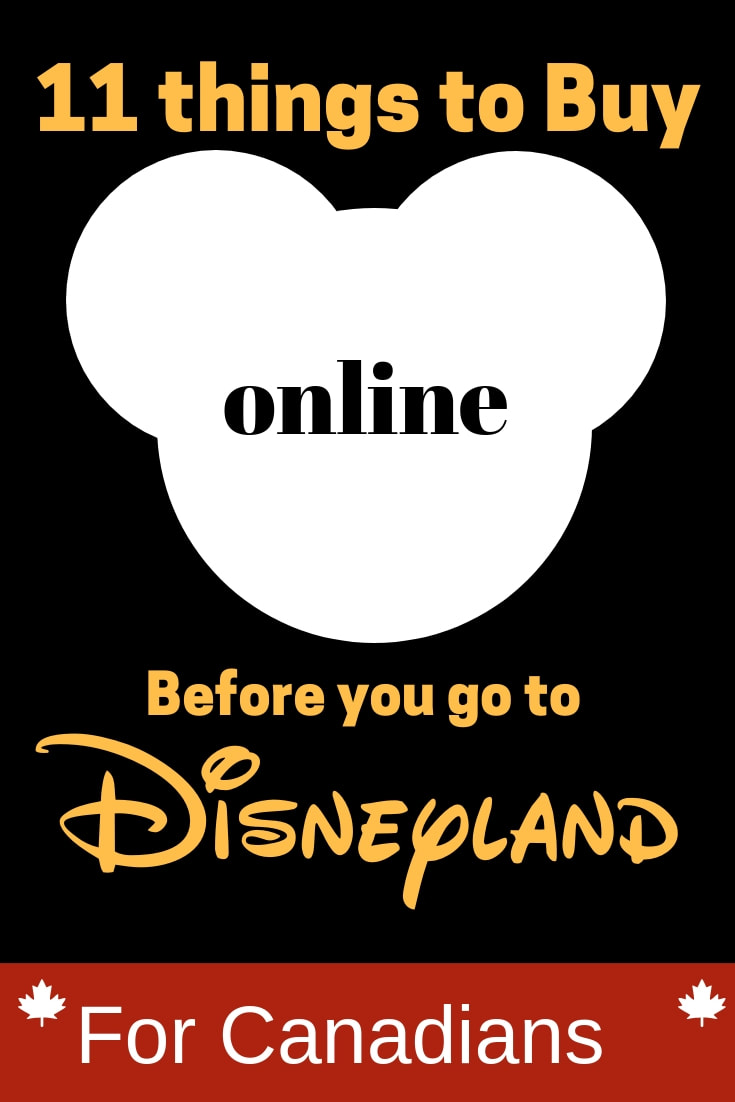 11+ Things to Buy Online Before You got to Disneyland - for Canadians