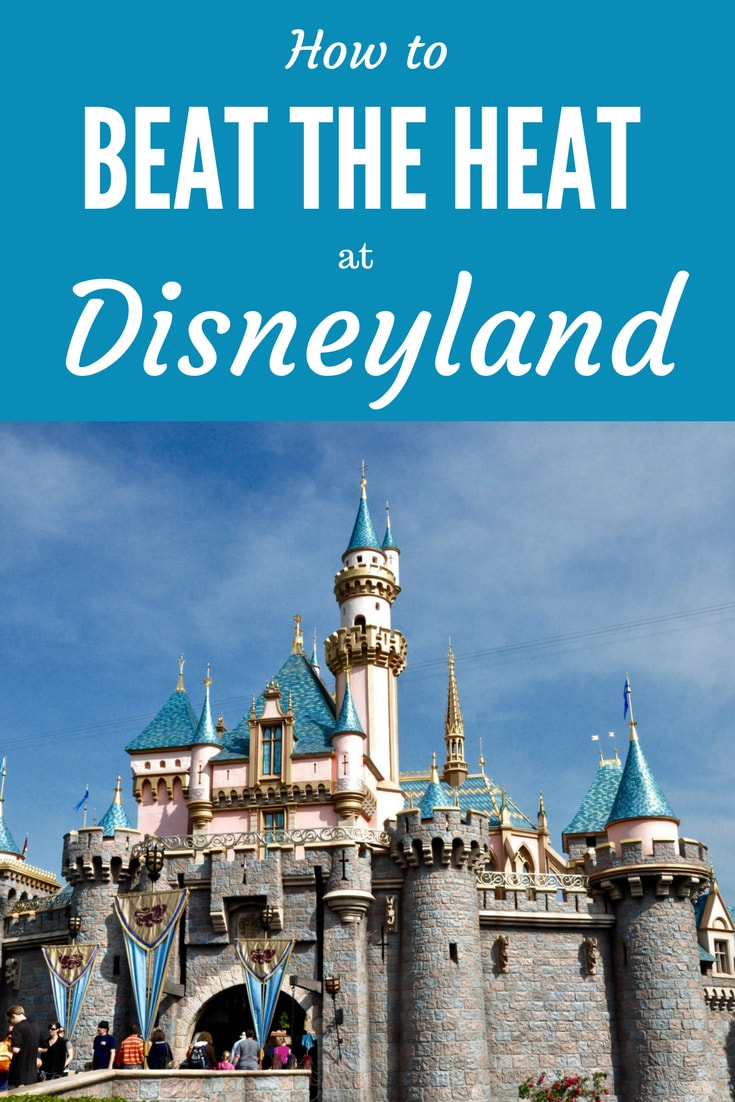 How to Beat the Heat at Disneyland-- what to do on the hottest days