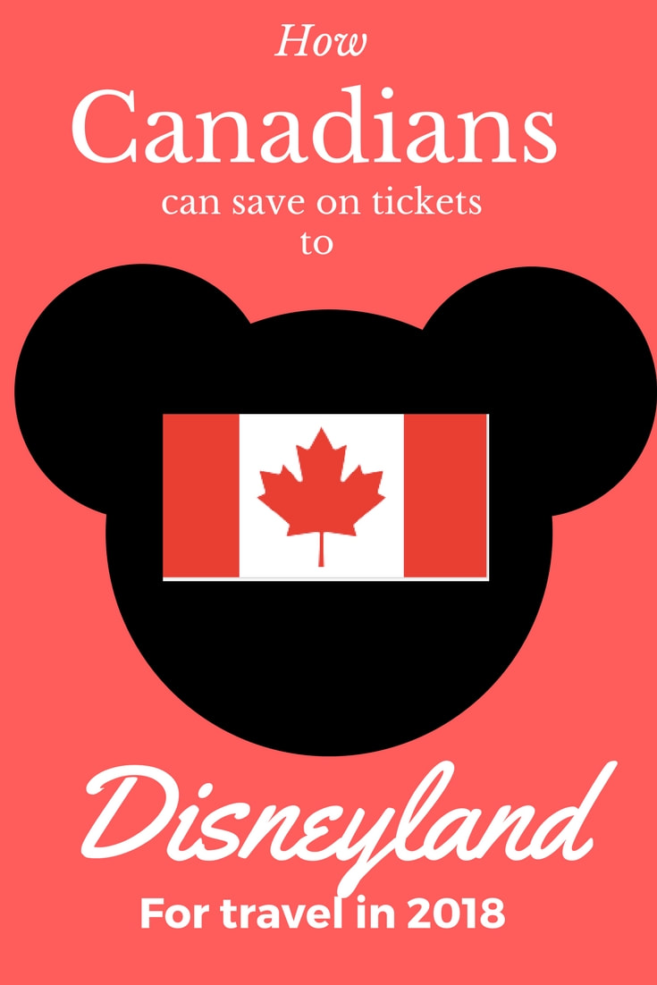 How Canadians Can Save Money On Tickets to Disneyland
