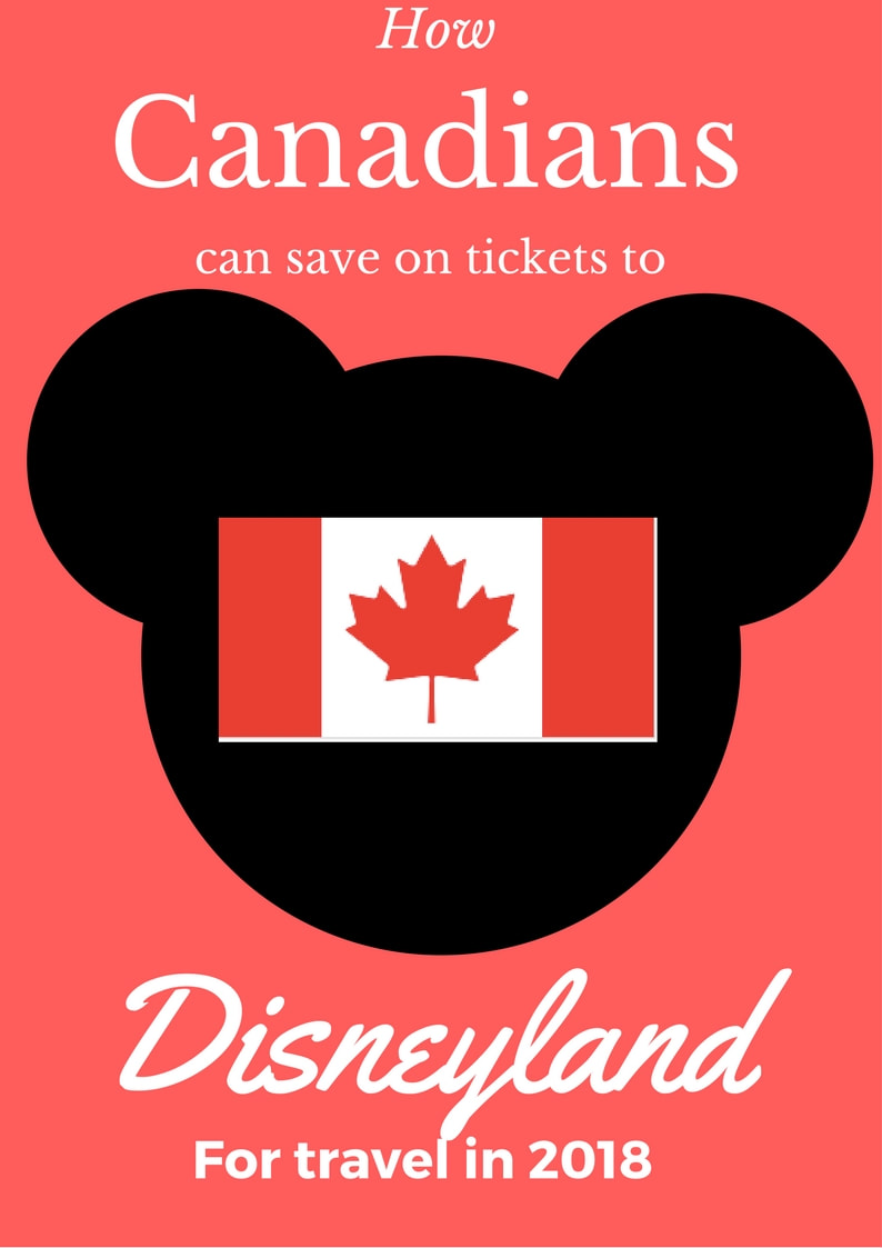 How Canadians Can Save Money on Disneyland Tickets for 2018