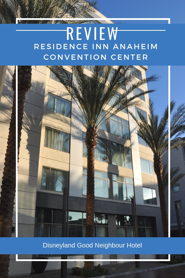 Review - Residence Inn Anaheim Convention Center (Disneyland Good Neighbour Hotel)