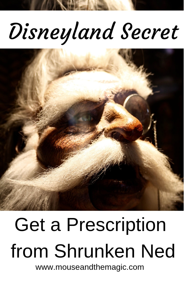 Disneyland Secret - Get your Prescription from Shrunken Ned