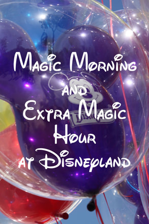 The Difference Between Magic Morning and Extra Magic Hour at Disneyland