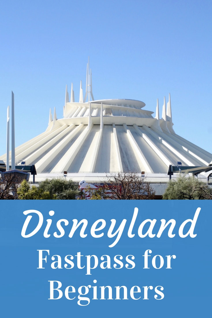 Disneyland Fastpass For Beginners