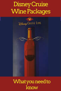 Disney Cruise Line Wine Packages -- What you Need to Know