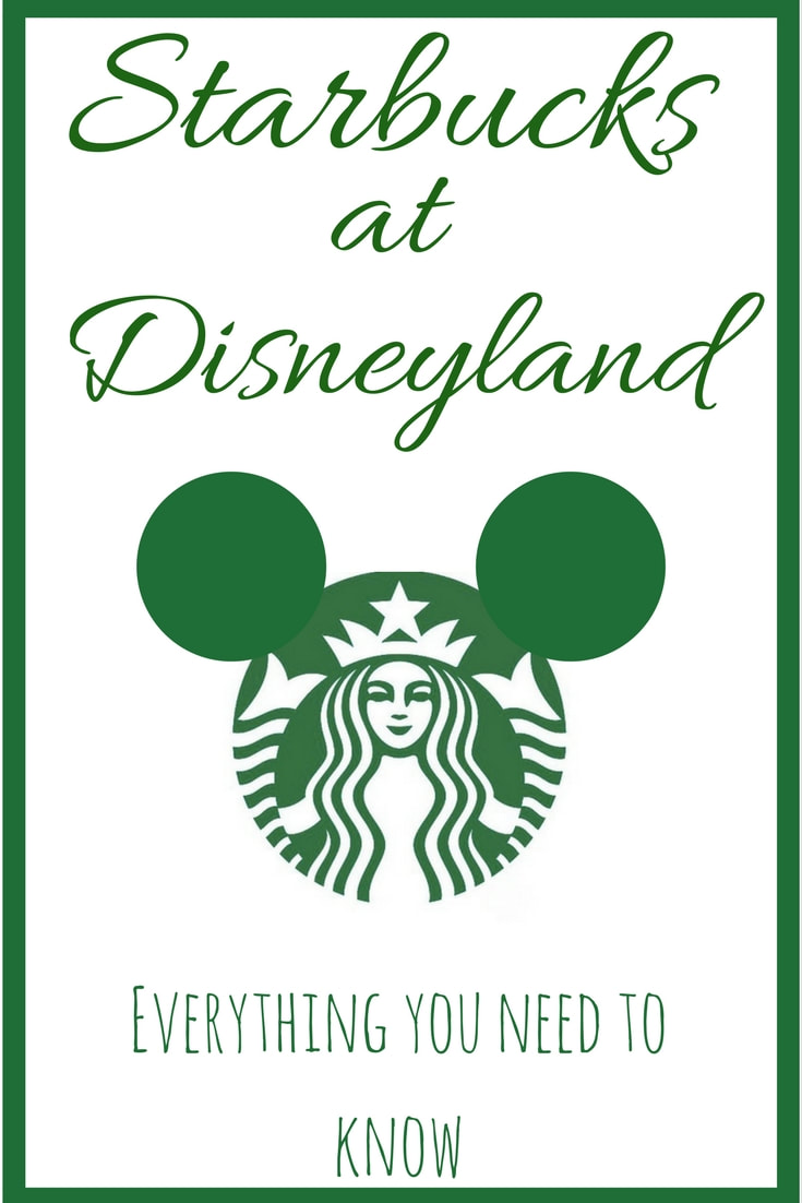 Everything you need to know about Starbucks at Disneyland