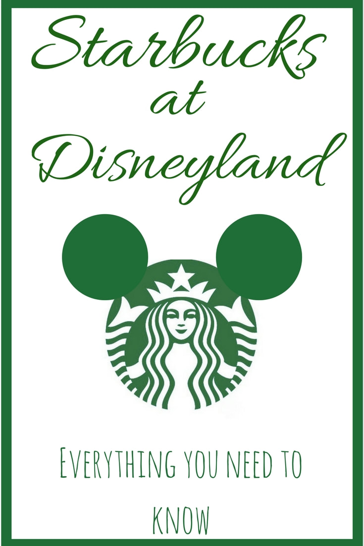 all the information you need to know about Starbucks at Disneyland.